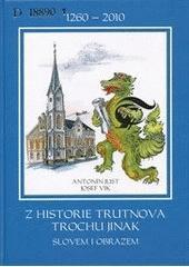 Josef Vik Z historie Trutnova trochu jinak